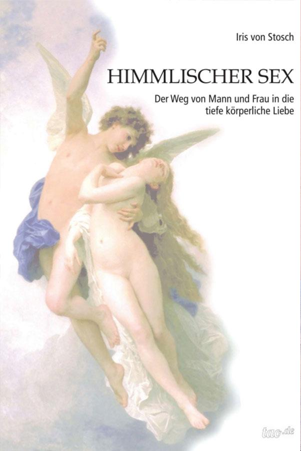 Himmlischer Sex - Buch von Iris von Stosch